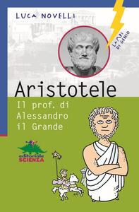 Aristotele. Il prof. di Alessandro il Grande - Luca Novelli - copertina