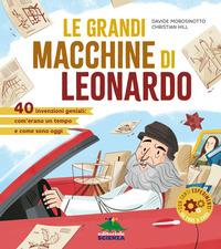 Le Le grandi macchine di Leonardo. 40 invenzioni geniali: com'erano un tempo e come sono oggi - Morosinotto Davide Hill Christian - wuz.it