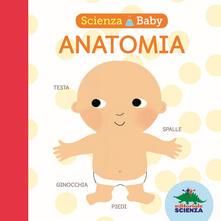 Anatomia. Scienza baby. Ediz. illustrata.pdf