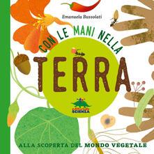 Con le mani nella terra alla scoperta del mondo vegetale. Ediz. illustrata.pdf