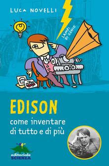 Edison, come inventare di tutto e di più - Luca Novelli - copertina