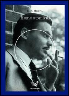 Homo atomicus - Hector Murena - copertina