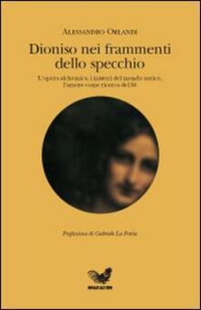 Dioniso nei frammenti dello specchio - Alessandro Orlandi - copertina
