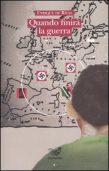 Quando finirà la guerra - Enrique de Rivas - copertina