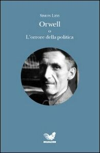 Orwell o L'orrore della politica
