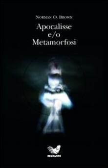 Apocalisse e-o metamorfosi - Norman O. Brown - copertina
