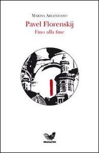 Pavel Florenskij. Fino alla fine - Marina Argenziano - copertina