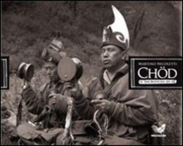 Chöd. Il sacrificio di sé. Con CD-ROM