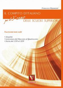 Il compito d'italiano. Per il 3° anno delle Scuole superiori - Francesco Ripamonti - copertina