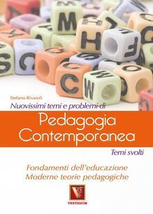 Nuovissimi temi e problemi di pedagogia contemporanea - Stefano Rivaroli - copertina