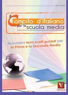 Il compito d'italiano. Per la 1ª e la 2ª classe della Scuola media - Italo Borgatti,Marianna Ranalletta - copertina