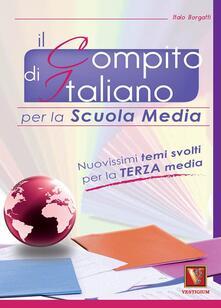 Il compito d'italiano. Per la 3ª classe della Scuola media - Italo Borgatti - copertina