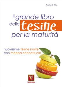 Il grande libro delle tesine per la maturità - Zopito Di Tillio - copertina