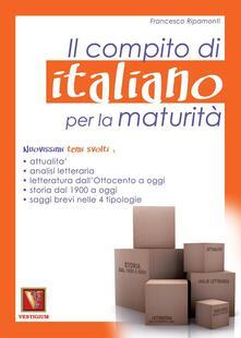 Il compito di italiano per la maturità - Francesco Ripamonti - copertina