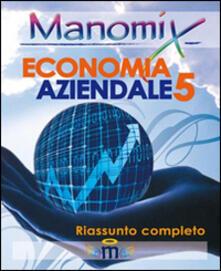 Voluntariadobaleares2014.es Manomix di economia aziendale. Riassunto completo. Vol. 5 Image
