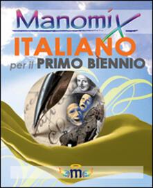 Nordestcaffeisola.it Manomix. Italiano per il biennio. Temi svolti Image