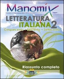Manomix di letteratura italiana. Riassunto completo. Vol. 2.pdf