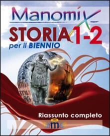 Manomix di storia per il biennio vol. 1-2. Riassunto completo - Francesco Vitetti - copertina