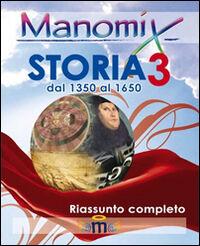 Manomix di storia. Riassunto completo. Vol. 3