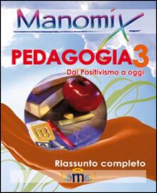 Manomix di pedagogia. Riassunto completo. Vol. 3 - Francesco Vitetti - copertina