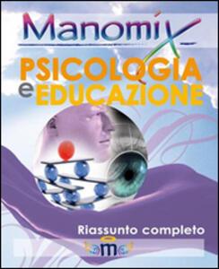 Manomix di psicologia e educazione. Riassunto completo