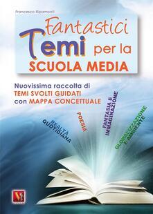 Fantastici temi. Per la Scuola media - Francesco Ripamonti - copertina