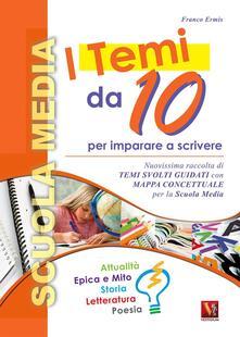 I temi da 10. Per la Scuola media - Franco Ermis - copertina