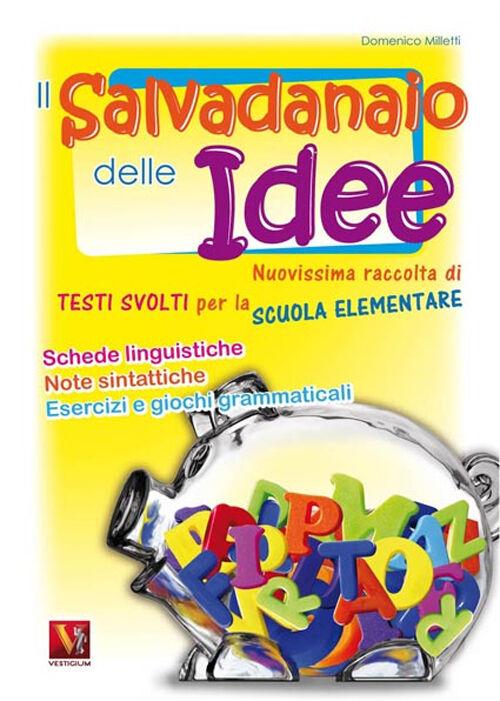 Il salvadanaio delle idee. Per la Scuola elementare