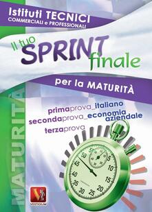 Il tuo sprint finale per la maturità. Istituti tecnici commerciali e professioanli - Francesco Ripamonti,Domenico Milletti - copertina