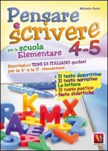 Aboutschuster.de Pensare e scrivere 4-5. Nuovissimi temi di italiano guidati per la 4ª e 5ª classe elementare Image