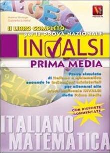 Il libro completo per la prova nazionale INVALSI di prima media. Italiano, matematica - Marina Strologo,Gabriella Schirinzi - copertina