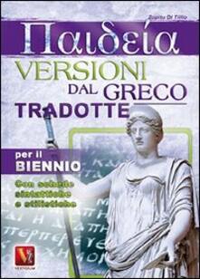 Paideia. Versioni dal greco tradotte per il biennio - Zopito Di Tillio - copertina