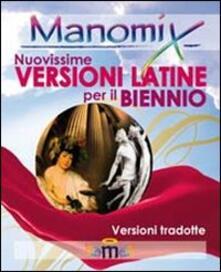 Milanospringparade.it Manomix. Nuovissime versioni latine per il biennio. Con traduzione Image