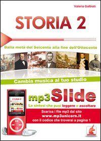 Storia. Riassunto da leggere e ascoltare. Con file MP3. Vol. 2: Dalla metà del Seicento alla fine dell'Ottocento.