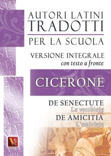 Listadelpopolo.it La vecchiaia-De senectute-L'amicizia-De amicitia. Testo latino a fronte. Ediz. integrale Image