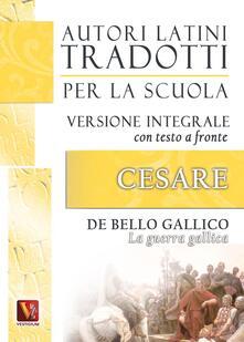 La guerra gallica-De bello gallico. Versione integrale con testo latino a fronte - Gaio Giulio Cesare - copertina