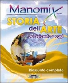 Manomix di storia dell'arte (dal 1600 a oggi). Riassunto completo - copertina