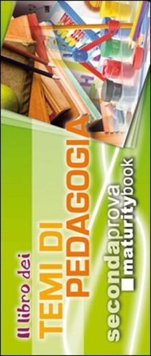 Il libro dei temi di pedagogia. Per l'esame di maturità - copertina