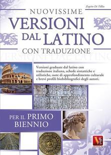 Nuovissime versioni dal latino con traduzione per il 1° biennio delle Scuole superiori - Zopito Di Tillio - copertina