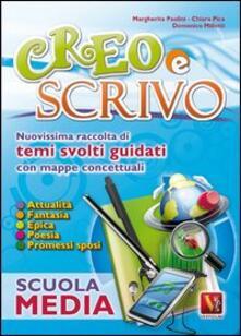 Creo e scrivo. Per la Scuola media - Margherita Paolini,Chiara Pica,Domenico Milletti - copertina