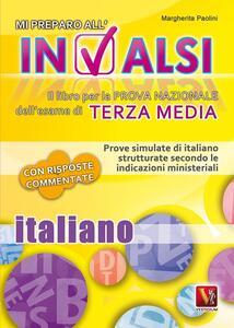 Mi preparo all'INVALSI. Italiano per la terza media