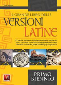 Il grande libro delle versioni latine. Per il biennio delle Scuole superiori