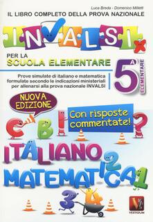 Il libro completo della prova INVALSI per la 5ª elementare - Luca Breda,Domenico Milletti - copertina