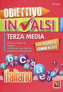 Obiettivo INVALSI terza media. Prove simulate di italiano strutturate secondo le indicazioni ministeriali - Margherita Paolini - copertina