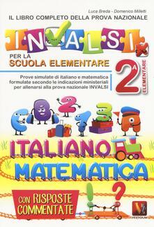 Il libro completo della nuova prova INVALSI per la scuola elementare. 2ª elementare. Italiano e matematica.pdf