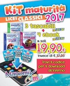 Manomix: Nuovissime versioni latine per il triennio e la maturità-Terza prova per i Licei-Prima prova di maturità. Con 3 Contenuto digitale (fornito elettronicamente)