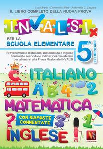 Il libro completo della nuova prova INVALSI per la 5ª elementare. Italiano, matematica, inglese