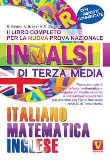 Il libro completo per la nuova prova nazionale INVALSI di terza media. Italiano, matematica, inglese.pdf