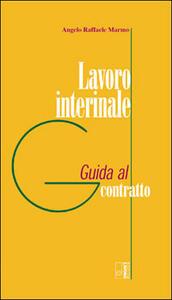 Lavoro interinale. Guida al contratto - Angelo Raffaele Marmo - copertina