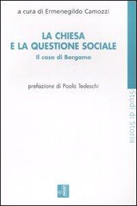 La Chiesa e la questione sociale. Il caso Bergamo